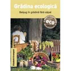 Gradina ecologica. Belsug in gradina fara sapat - Elizabeth Krumpach
