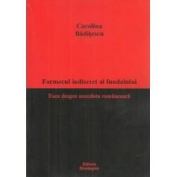 Farmecul indiscret al fundalului. Eseu despre anecdota romaneasca - Carolina Baditescu