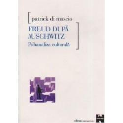 Freud dupa Auschwitz - Psihanaliza culturala - Patrick Di Mascio