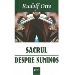 Sacrul. Despre numinos - Rudolf Otto