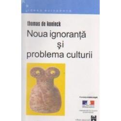Noua ignoranta si problema culturii - Thomas De Koninck