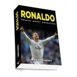 Ronaldo - Obsesia pentru perfectiune - Luca Caioli