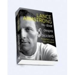 Nu doar despre bicicleta - Povestea unui nou inceput - Sally Jenkins, Lance Armstrong