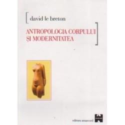 Antropologia corpului si modernitatea - DAVID LE BRETON
