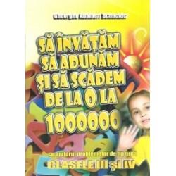 Sa invatam sa adunam si sa scadem de la 0 la 1000000 cu ajutorul problemelor de tip grila - Clasele III si IV - Gheorghe Adalbe