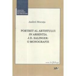 Portret al artistului in absentia. J.D. Salinger: o monografie - Andrei Mocuta