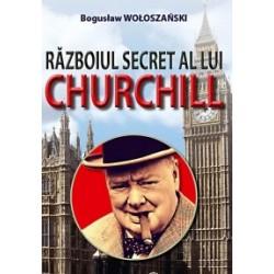 Razboiul secret a lui Churchill - Boguslaw Woloszanski