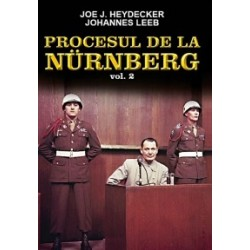 Procesul de la Nurnberg - volumul 2 - Johannes Leeb, Joe J. Heydecker