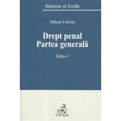 Drept penal. Partea generala. Editia 3 - Mihail Udroiu