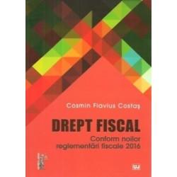 Drept fiscal. Conform noilor reglementari fiscale 2016 - Cosmin Flavius Costas