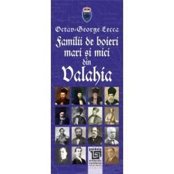 Familii de boieri mari si mici din Valahia - Octav-George Lecca