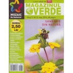 Magazinul verde. Sanatate din natura, nr. 5 (mai 2016) -