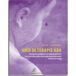 Ghid de terapie ABA. Strategii de management al comportamentului si un curriculum pentru interventia comportamentala intensiva