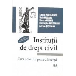 Institutii de drept civil. Curs selectiv pentru licenta. Editia a III-a, revazuta si adaugita - Livia Mocanu, Gheorghe Gheorghi