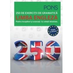 Limba engleza. 250 de exercitii de gramatica. Pentru incepatori si avansati. Cu solutii detaliate -