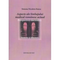 Aspecte ale limbajului medical romanesc actual. Perspectiva sincronica - Sistem si discurs - Simona Nicoleta Staicu
