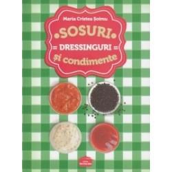 Sosuri, dressinguri si condimente - Maria Cristea Soimu