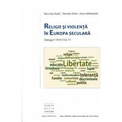 Religie si violenta in Europa seculara - Nicu Gavriluta, Adrian Sorin Mihalache, Nicolae Dima