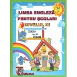 Limba engleza pentru scolari - Nivelul III - Alexandra Ciobanu, Daniela Costan
