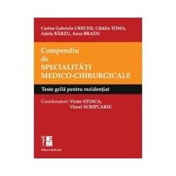 Compendiu de specialitati medico-chirurgicale - Teste grila pentru rezidentiat - Carina Gabriela Ureche, Catalin Toma, Adela Ba