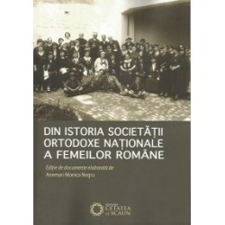 Din istoria societatii ortodoxe nationale a femeilor romane - ANEMARI-MONICA NEGRU