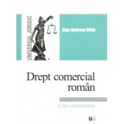 Drept comercial roman. Curs universitar - Olga-Andreea Urda
