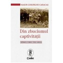 Din zbuciumul captivitatii. Centenarul primului razboi mondial - Gheorghe Caracas