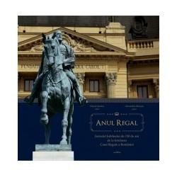Anul Regal. Jurnalul Jubileului de 150 de ani de la fondarea Casei Regale a Romaniei -