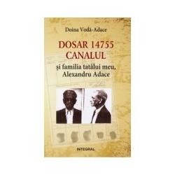 Dosar 14755. Canalul si familia mea - Doina Voda-Adace