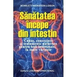 Sanatatea incepe din intestin. Cauze, consecinte si tratamente naturiste pentru boli intestinale, la toate varstele - Scarlett