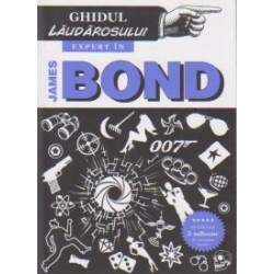 Ghidul laudarosului: Expert in James Bond - Mark Mason