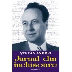 Jurnal din inchisoare vol. 1 - Stefan Andrei