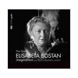 Elisabeta Bostan - imaginarium sau filmul in imparatia candorii - Titus Vijeu