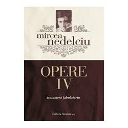 Opere IV - Tratament fabulatoriu - Mircea Nedelciu