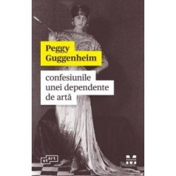 Confesiunile unei dependente de arta - Peggy Guggenheim