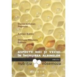 Aspecte noi si vechi in ingrijirea albinelor. Nutritia si nosemoza - Daniel Cristian Popovici, Adrian Balint, Olimpia Mihaela C