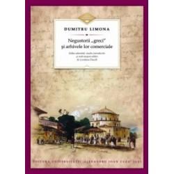Negustorii greci si arhivele lor comerciale - Dumitru Limona