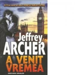 A venit vremea - Jeffrey Archer