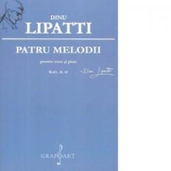 Patru melodii pentru voce si pian - Dinu Lipatti