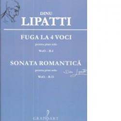 Fuga la 4 voci pentru pian solo. Sonata romantica pentru pian solo - Dinu Lipatti