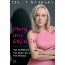 Merg mai departe - mai puternica, mai sanatoasa, mai fericita - Giulia Nahmany