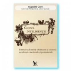 Codul inteligentei. Formarea de minti sclipitoare si cautarea excelentei emotionale si profesionale - Augusto Cury