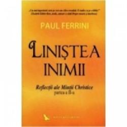 Linistea inimii. Reflectii ale Mintii Christice - partea a II-a - Paul Ferrini