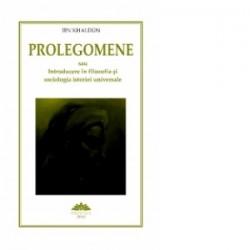 Prolegomene sau Introducere in filozofia si sociologia istoriei universale - Ibn Kaldun