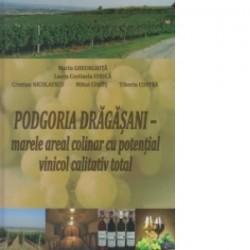 Podgoria Dragasani - marele areal colinar cu potential vinicol calitativ total - Marin Gheorghita