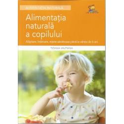Alimentatia naturala a copilului - Alaptare, intarcare, retete sanatoase - Tiziana Valpiana