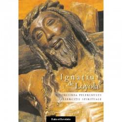 Istorisirea Pelerinului. Exerciții spirituale - Ignatiu de Loyola
