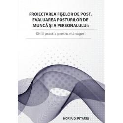 Proiectarea fișelor de post, evaluarea posturilor de muncă și a personalului