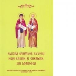 Slujba Sfintilor Cuviosi Ioan Casian si Gherman, din Dobrogea -