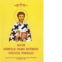 Slujba Sfantului Ierarh Bretanion, Episcopul Tomisului -